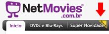 """NetMovies: """"Super Novidade""""."""