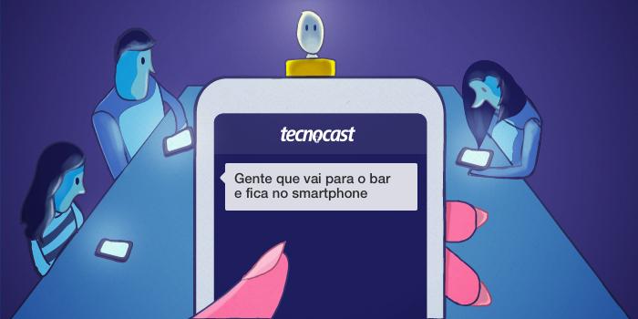 Tecnocast 005 - Gente que vai para o bar e fica no smartphone – Tecnoblog