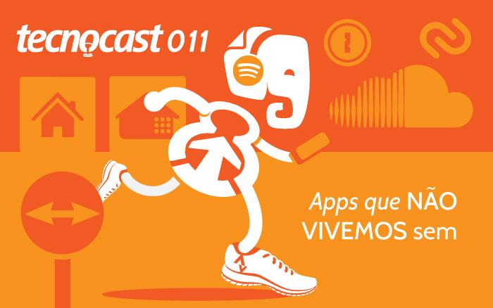Tecnocast 011 – Apps que não vivemos sem - Tecnoblog