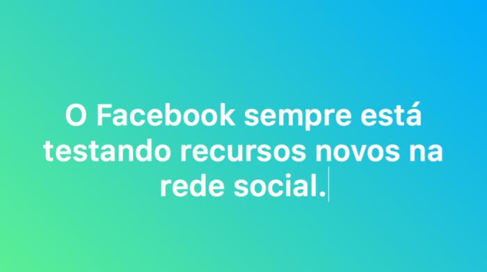 O Facebook sempre está testando recursos novos na rede social.