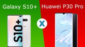 Comparativo: Huawei P30 Pro vs. Galaxy S10+, qual o melhor?