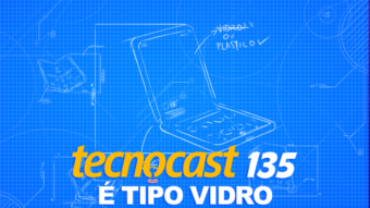 Tecnocast 135 – É tipo vidro