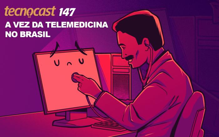 Tecnocast 147 - Telemedicine in Brazil