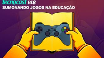 Tecnocast 148 – Sumonando jogos na educação
