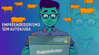 Tecnocast 149 – Empreendedorismo sem autoajuda