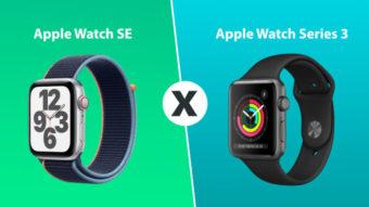 Apple Watch SE ou Series 3; qual a diferença?