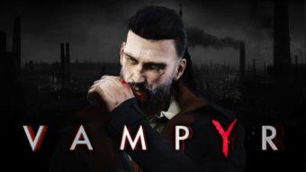 Como jogar Vampyr [Guia para iniciantes]