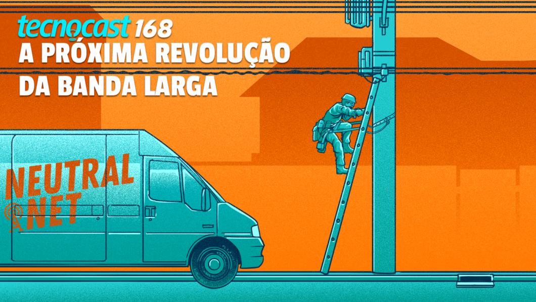 Tecnocast 168 – A próxima revolução da banda larga (Imagem: Leandro Massai/Tecnoblog)