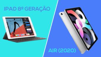 iPad 8ª geração ou Air de 2020; qual é a diferença?