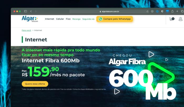 Promoção da Algar tem fibra óptica de 600 Mb/s por R$ 159,90 (Imagem: Reprodução/Site Algar)