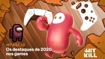 Hit Kill 13 – Os destaques de 2020 nos games
