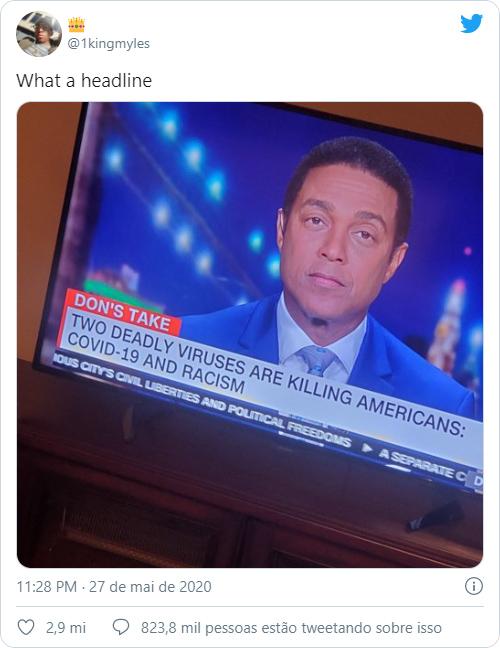 """Terceiro tweet mais retweetado tem imagem de telejornal americano com a manchete """"Dois vírus mortais estão matando americanos: COVID-19 e racismo"""" (Imagem: Reprodução/Twitter)"""