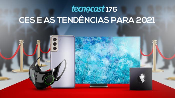 Tecnocast 176 – CES e as tendências para 2021 (Imagem: Vitor Pádua / Tecnoblog)