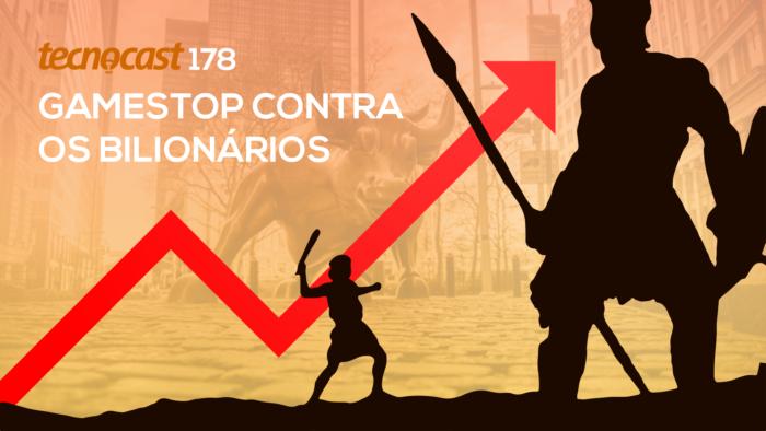 Tecnocast 178 – GameStop contra os bilionários (Imagem: Vitor Pádua / Tecnoblog)