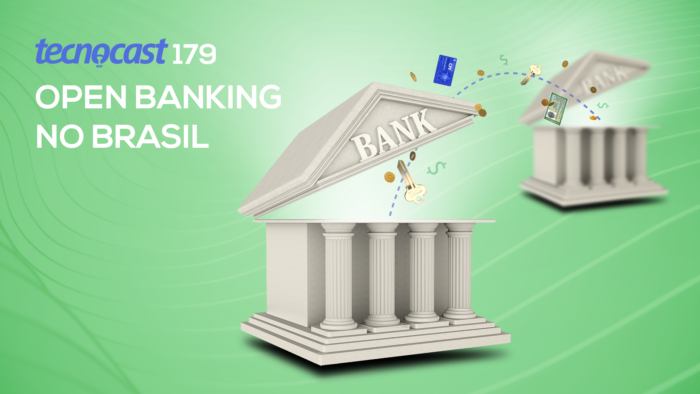 Tecnocast 179 – Open banking no Brasil (Imagem: Vitor Pádua / Tecnoblog)