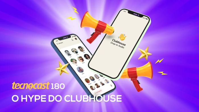 Tecnocast 180 – O hype do Clubhouse (Imagem: Vitor Pádua / Tecnoblog)