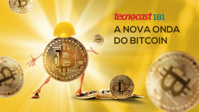 Tecnocast 181 – A nova onda do bitcoin (Arte: Vitor Pádua / Tecnoblog)