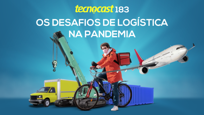 Tecnocast 183 – Os desafios de logística na pandemia (Imagem: Vitor Pádua / Tecnoblog)
