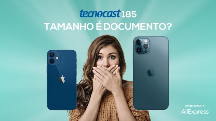 Tecnocast 185 – Tamanho é documento? (Imagem: Vitor Pádua / Tecnoblog)