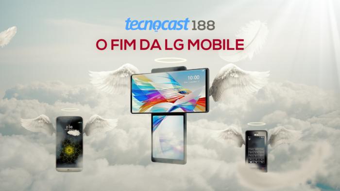 Tecnocast 188 –O fim da <a href='https://meuspy.com/tag/LG-espiao'>LG</a> Mobile (Imagem: Vitor Pádua / Tecnoblog)