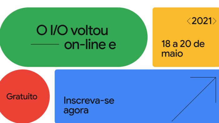 Google I/O 2021 será online e gratuito (Imagem: Reprodução/Google)