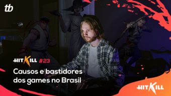 Hit Kill 23 – Causos e bastidores dos games no Brasil