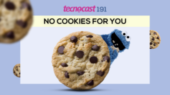 Tecnocast 191 – No cookies for you
