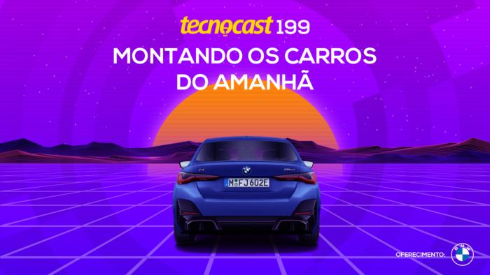 Tecnocast 199 – Montando os carros do amanhã (Imagem: Vitor Pádua / Tecnoblog)