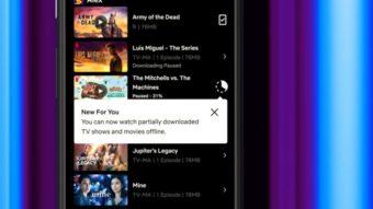 Netflix permite ver séries e filmes offline mesmo com download incompleto