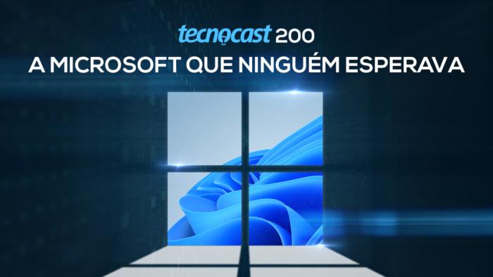 Tecnocast 200 – A Microsoft que ninguém esperava (Imagem: Vitor Pádua / Tecnoblog)