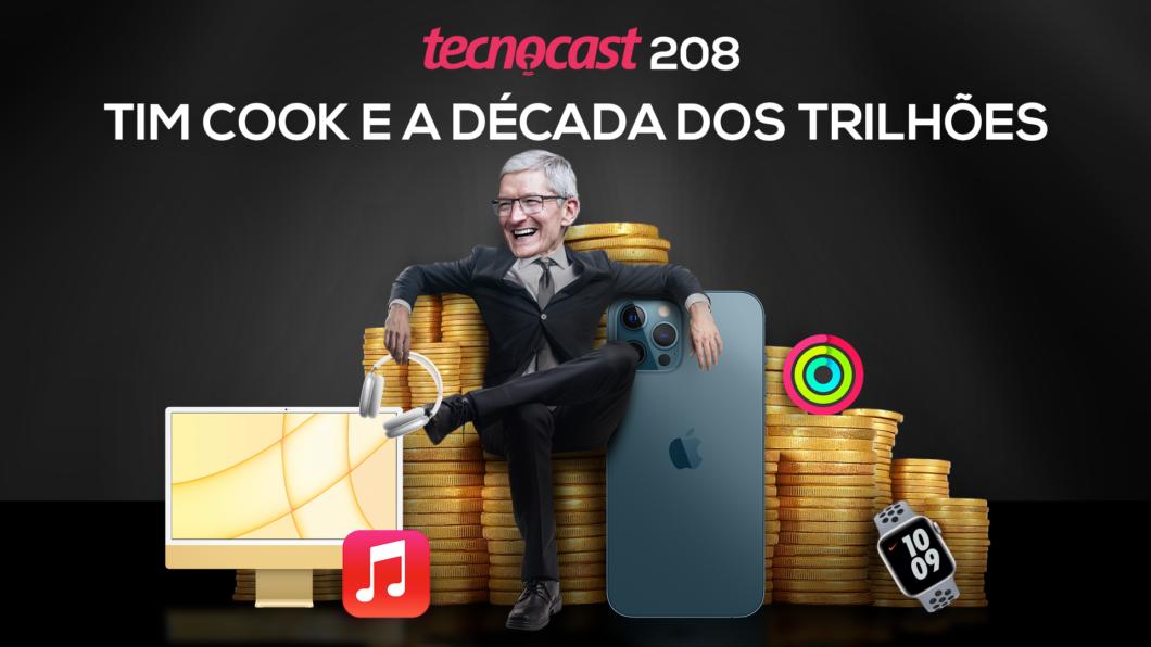Tecnocast 208 – Tim Cook e a década dos trilhões (Imagem: Vitor Pádua / Tecnoblog)