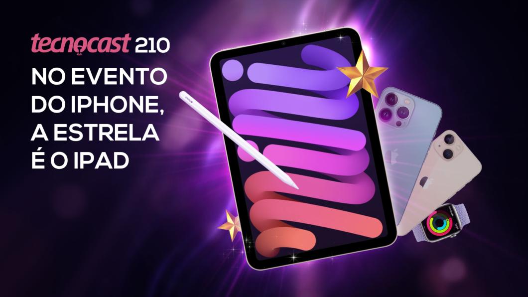 Tecnocast 210 – No evento do iPhone, a estrela é o iPad