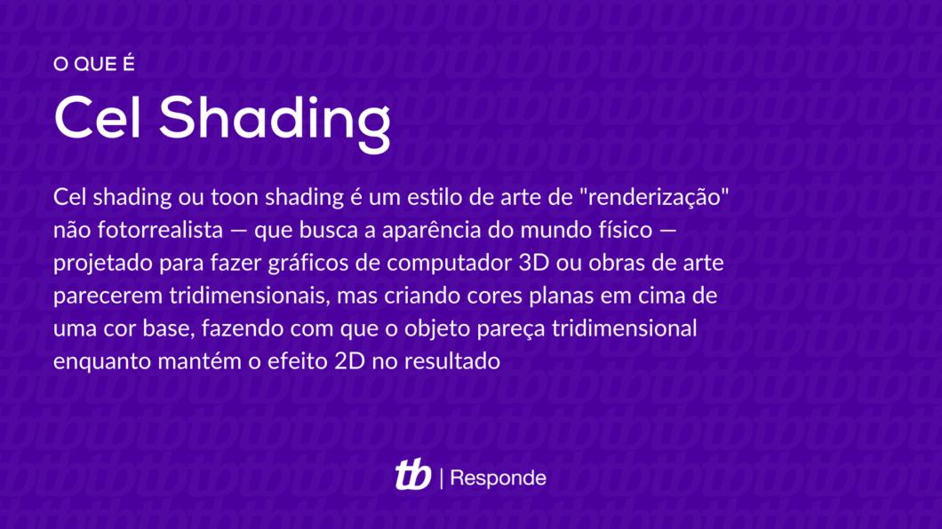 """Cel shading ou toon shading é um estilo de arte de """"renderização"""" não fotorrealista — que busca a aparência do mundo físico — projetado para fazer gráficos de computador 3D ou obras de arte parecerem tridimensionais, mas criando cores planas em cima de uma cor base, fazendo com que o objeto pareça tridimensional enquanto mantém o efeito 2D no resultado (Imagem: Vitor Pádua/Tecnoblog)"""