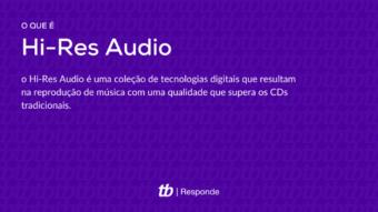 O que é Hi-Res Audio?