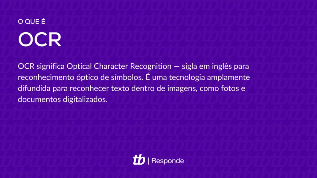 OCR significa Optical Character Recognition — sigla em inglês para reconhecimento óptico de símbolos. É uma tecnologia amplamente difundida para reconhecer texto dentro de imagens, como fotos e documentos digitalizados (Imagem: Vitor Pádua/Tecnoblog)