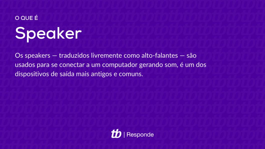 Os speakers — traduzidos livremente como alto-falantes — são usados para se conectar a um computador gerando som, é um dos dispositivos de saída mais antigos e comuns (Imagem: Vitor Pádua/Tecnoblog)