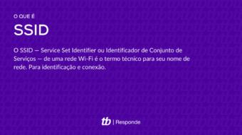 O que é SSID da rede? [Identificador de Conjunto de Serviços]